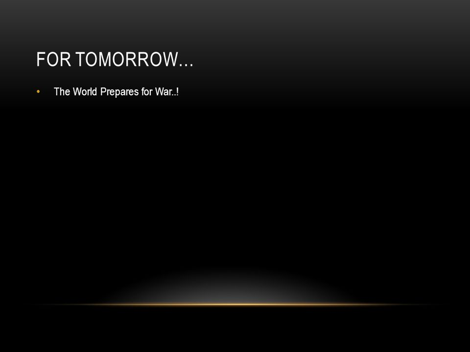 FOR TOMORROW… The World Prepares for War..!