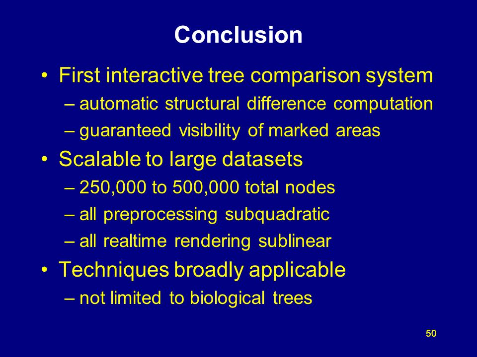 50 Conclusion First interactive tree comparison system –automatic structural difference computation –guaranteed visibility of marked areas Scalable to