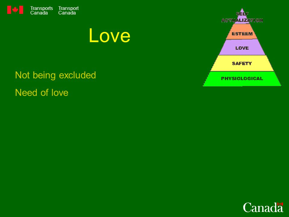 Transports Canada Transport Canada Love Not being excluded Need of love