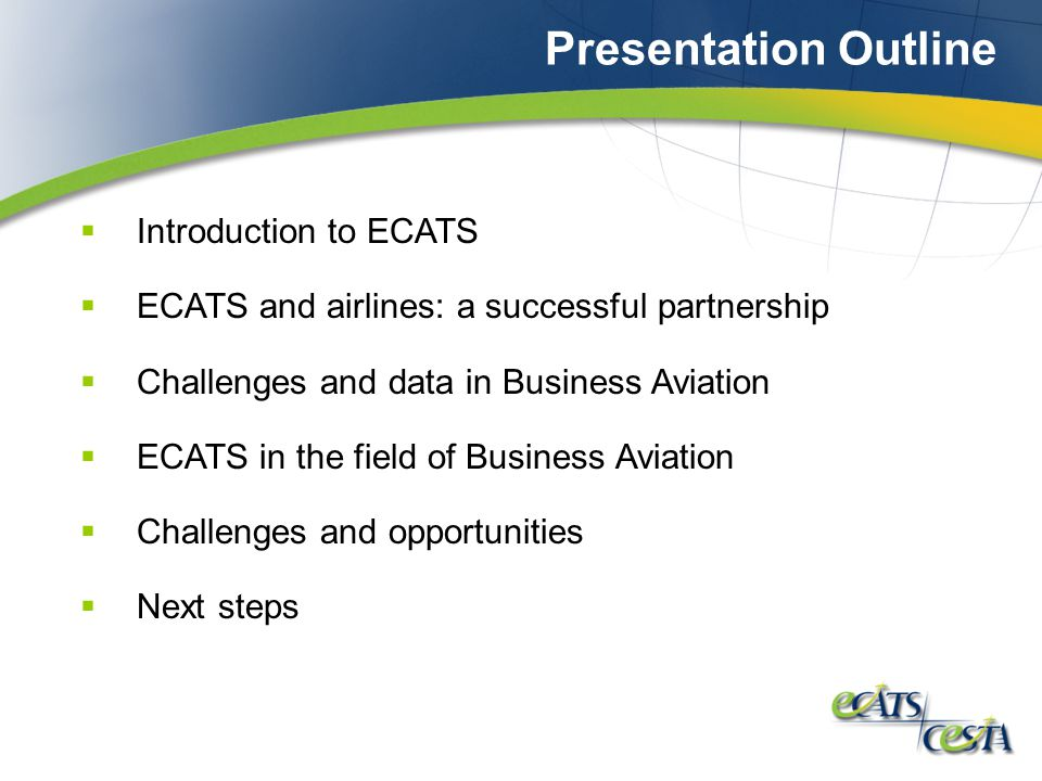 What is ECATS  An electronic method of collecting, compiling and disseminating air transportation statistics concentrating on:  ECATS Phase I – collection of passenger data by commercial airline, airport and aircraft movement.