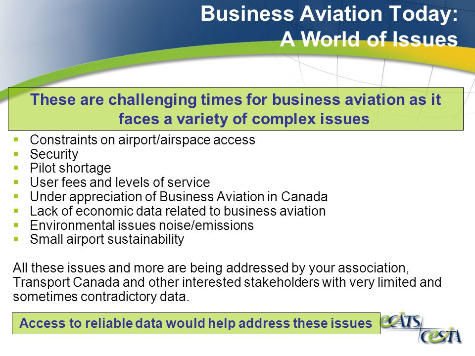Business Aviation Data Today : A World of Questions Aviation data today pertains almost completely to airline activity and does not address the specificity of Business Aviation.