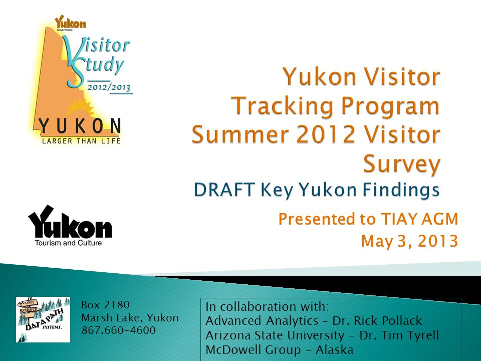 2004 – 70% Car/Truck/Van/Motorcycle, 30% RV/Camper Draft 2012 Key Yukon Findings - Summer 2012