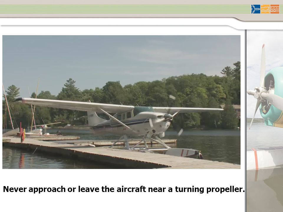 Never approach or leave the aircraft near a turning propeller.