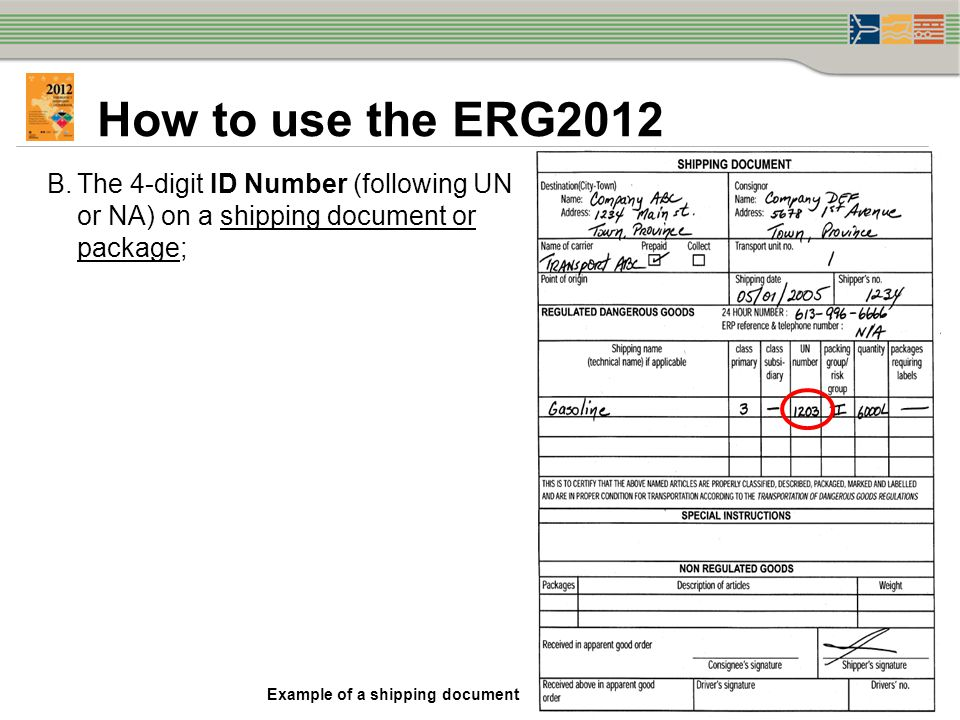 . B. The 4-digit ID Number (following UN or NA) on a shipping document or package; How to use the ERG2012 Example of a shipping document