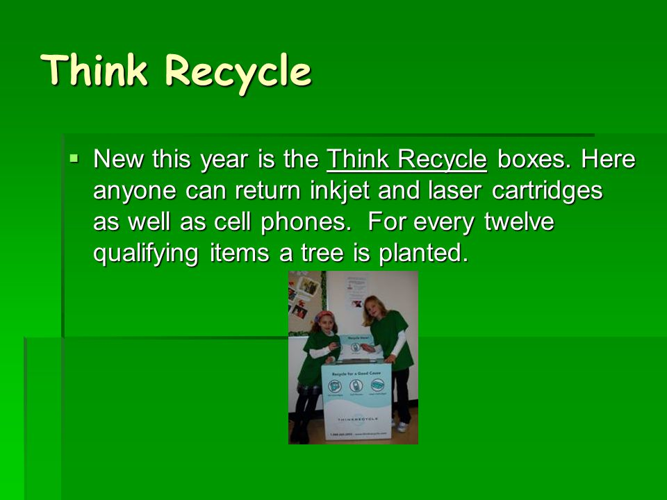 Think Recycle  New this year is the Think Recycle boxes.