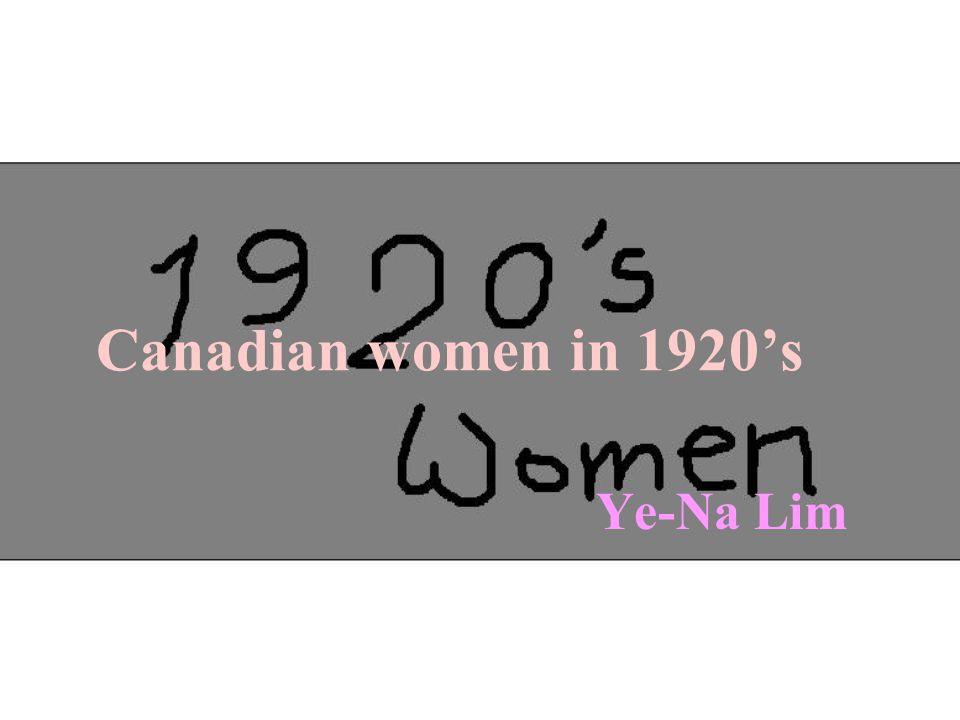 Ye-Na Lim Canadian women in 1920's