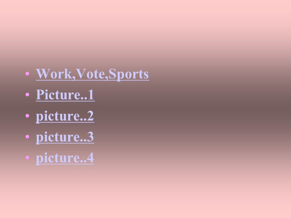 Work,Vote,Sports Picture..1 picture..2 picture..3 picture..4