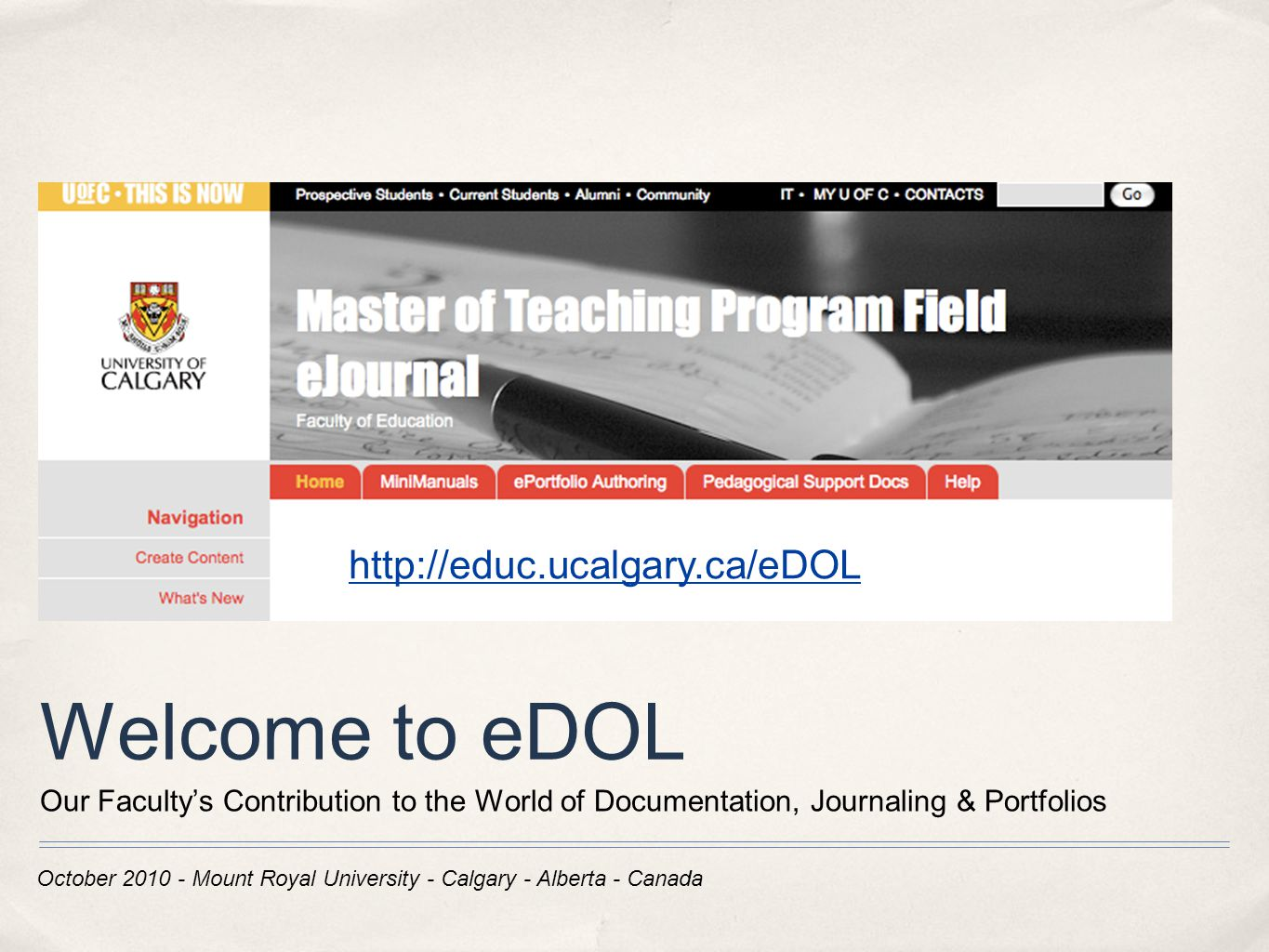 October Mount Royal University - Calgary - Alberta - Canada Welcome to eDOL Our Faculty's Contribution to the World of Documentation, Journaling & Portfolios