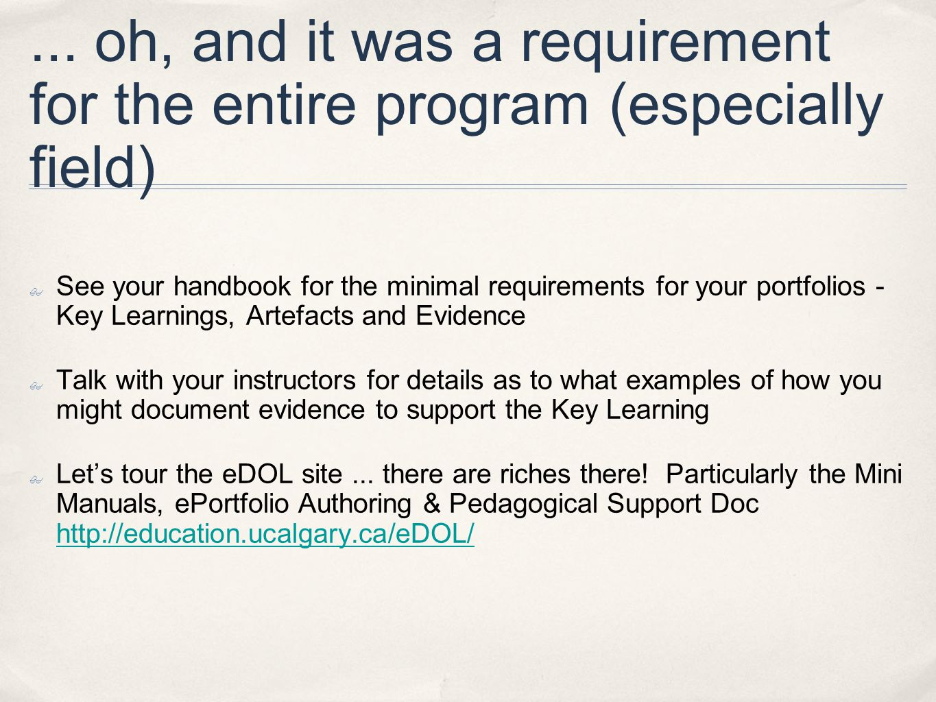 ... oh, and it was a requirement for the entire program (especially field) ✤ See your handbook for the minimal requirements for your portfolios - Key