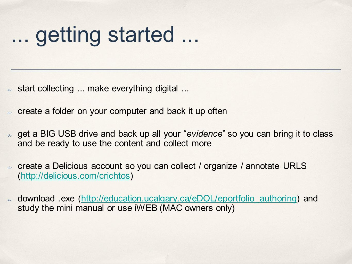 ... getting started... ✤ start collecting... make everything digital... ✤ create a folder on your computer and back it up often ✤ get a BIG USB drive