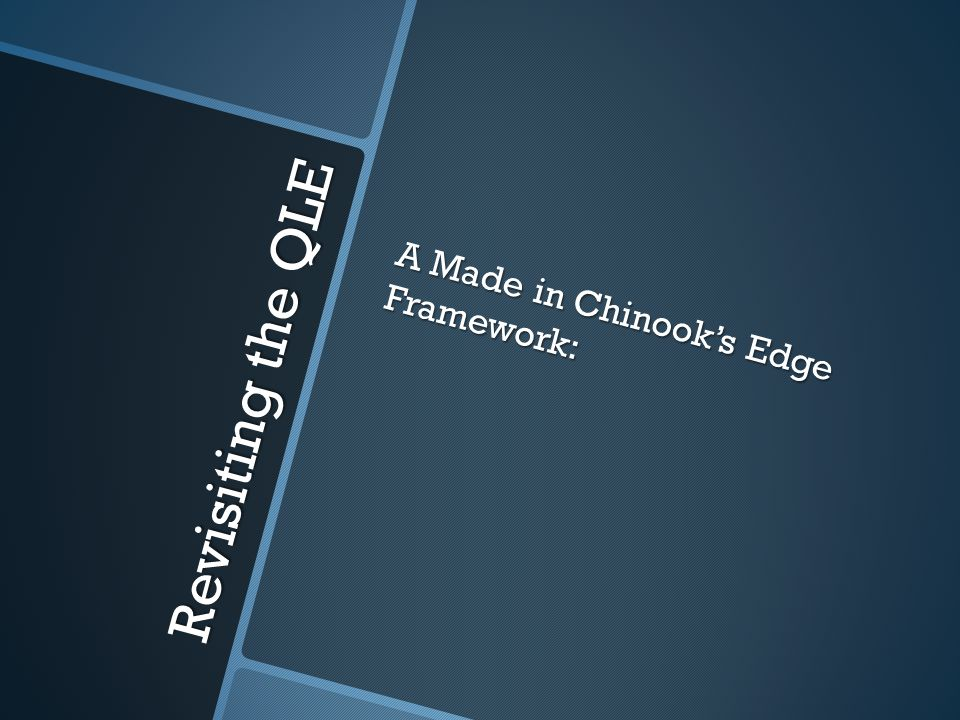 A Made in Chinook's Edge Framework: Revisiting the QLE