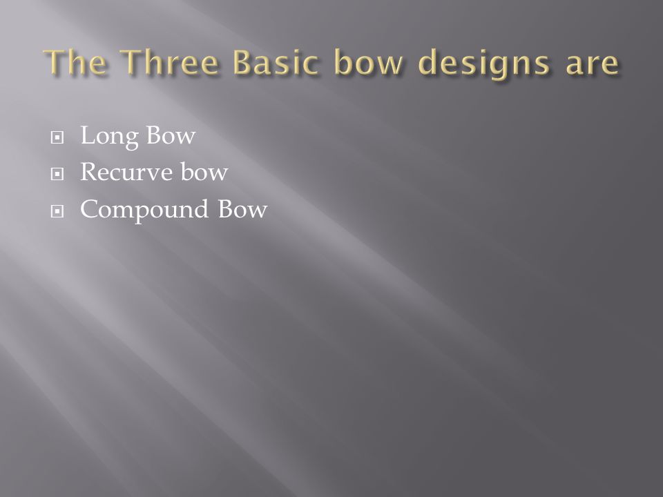  Long Bow  Recurve bow  Compound Bow