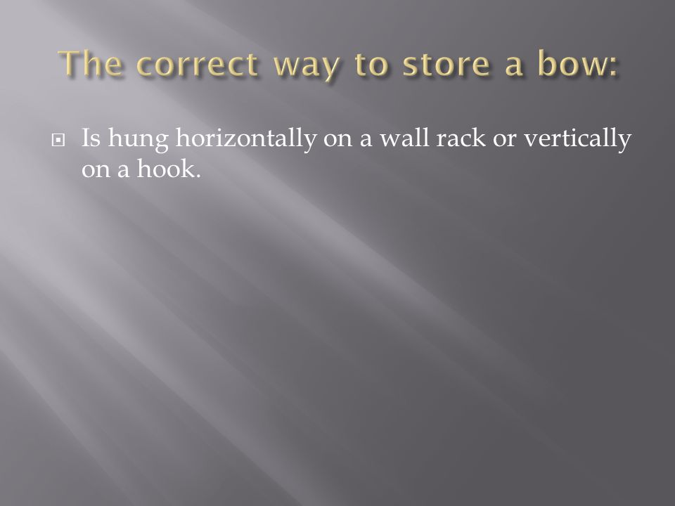  Is hung horizontally on a wall rack or vertically on a hook.
