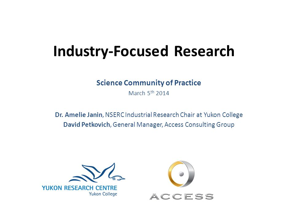 Industry-Focused Research Science Community of Practice March 5 th 2014 Dr.