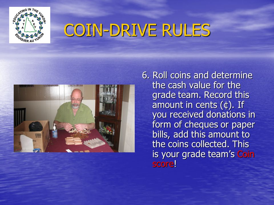 COIN-DRIVE RULES By adding the Distance score, the Weight Score and the Coin score you obtain the grade team's Raw score (RS) RS = Distance score + Weight Score + Coin Score