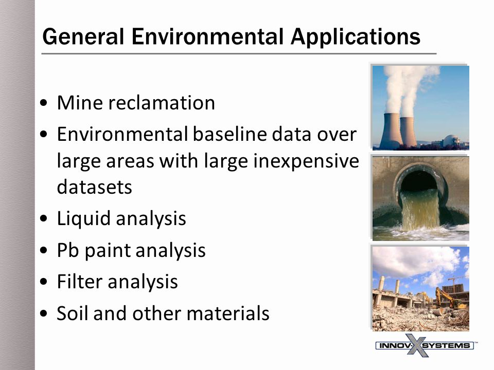 General Environmental Applications Mine reclamation Environmental baseline data over large areas with large inexpensive datasets Liquid analysis Pb pa