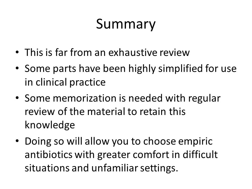 Summary This is far from an exhaustive review Some parts have been highly simplified for use in clinical practice Some memorization is needed with reg