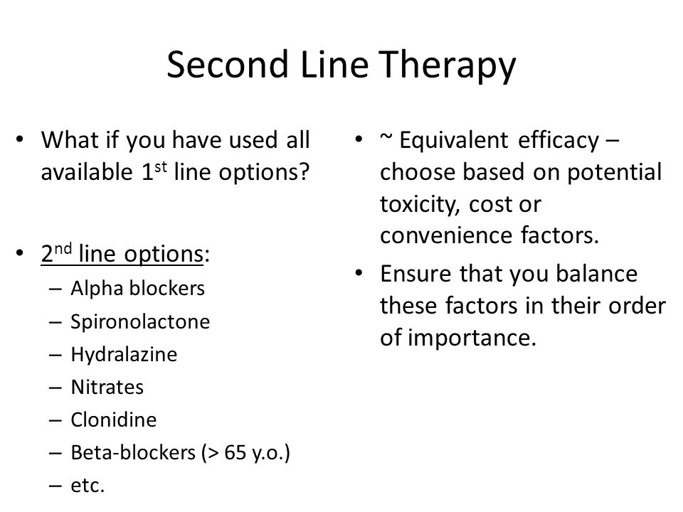 Second Line Therapy What if you have used all available 1 st line options.