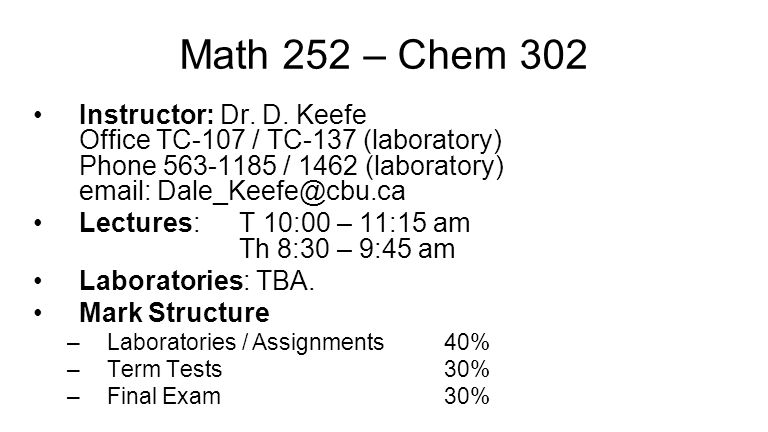 Math 252 – Chem 302 Instructor: Dr. D.