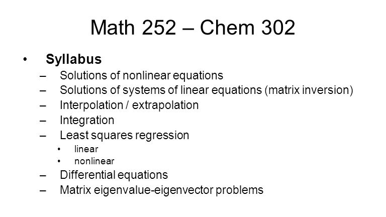 Math 252 – Chem 302 Term Tests week of Feb 11 – 15 week of Mar 17 – 21 –must be written on the day they are scheduled.