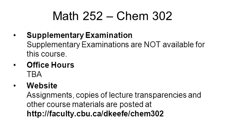 Math 252 – Chem 302 Supplementary Examination Supplementary Examinations are NOT available for this course.