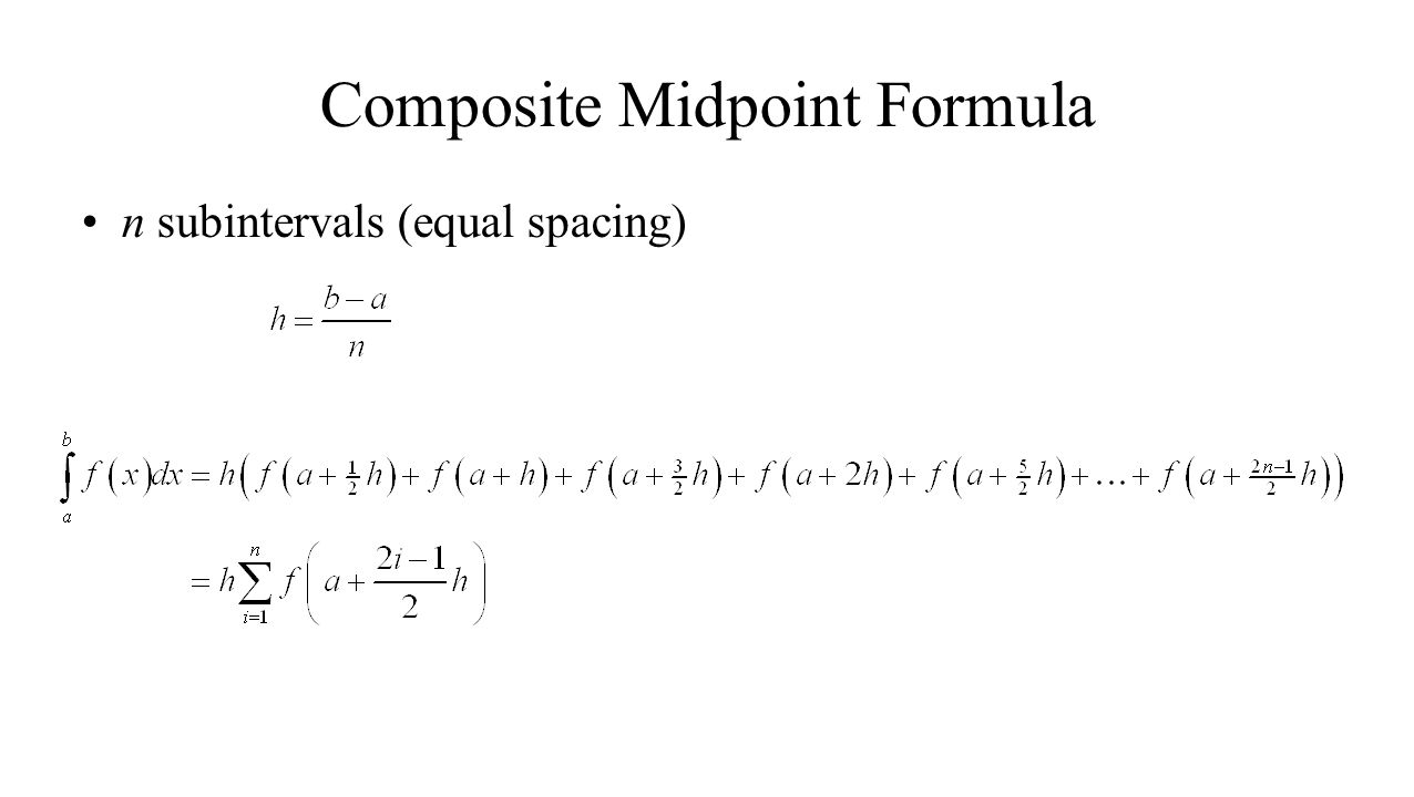 Composite Midpoint Formula n subintervals (equal spacing)