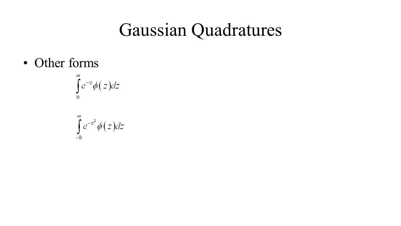 Gaussian Quadratures Other forms