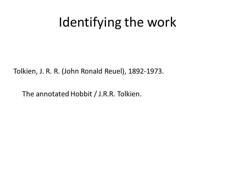 Identifying the work Tolkien, J. R. R. (John Ronald Reuel), 1892-1973. The annotated Hobbit / J.R.R. Tolkien.