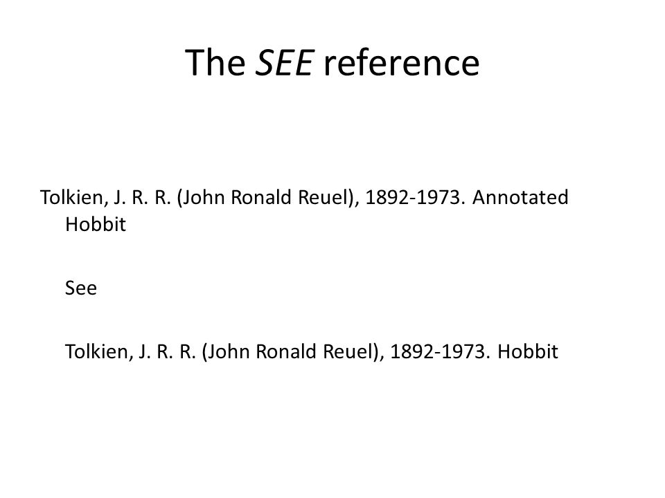 The SEE reference Tolkien, J. R. R. (John Ronald Reuel),