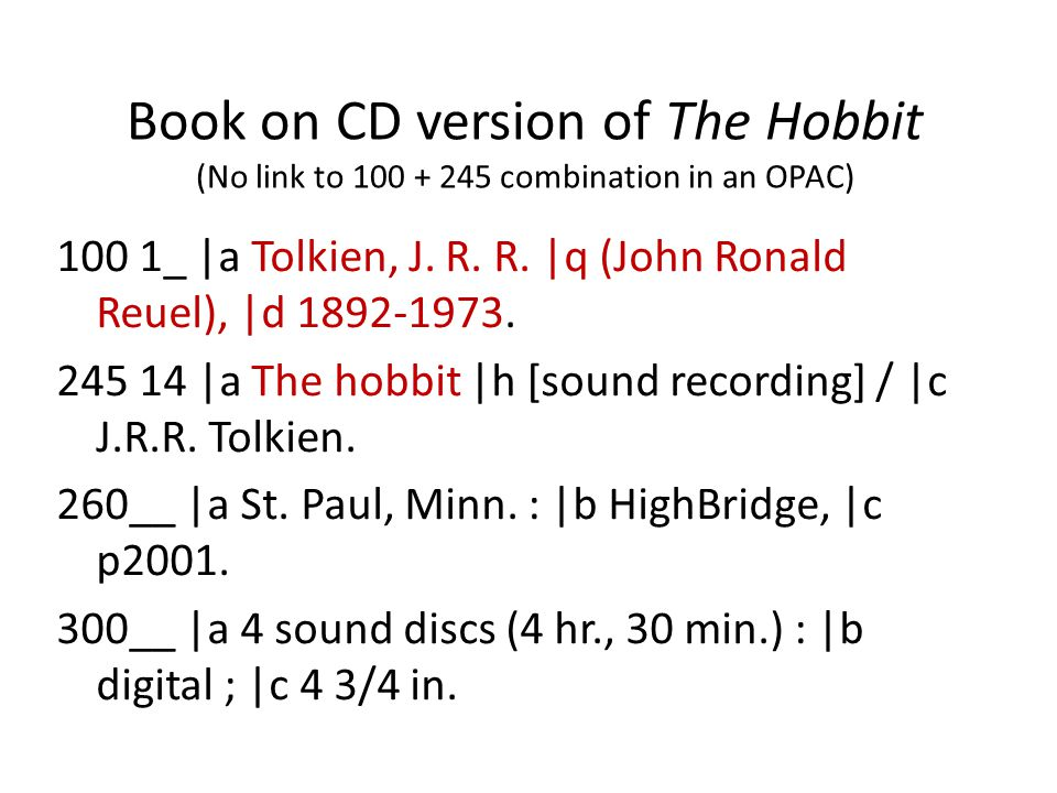 Book on CD version of The Hobbit (No link to combination in an OPAC) 100 1_ |a Tolkien, J.