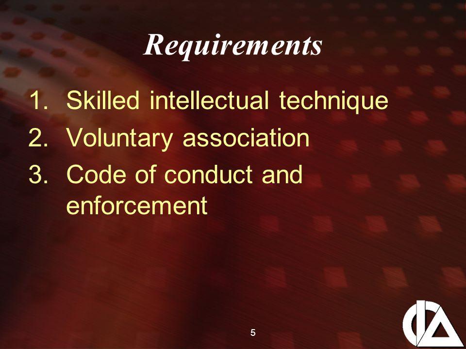 6 Characteristics 1.Intensive training 2.Public perception of skill 3.Primacy of public interest