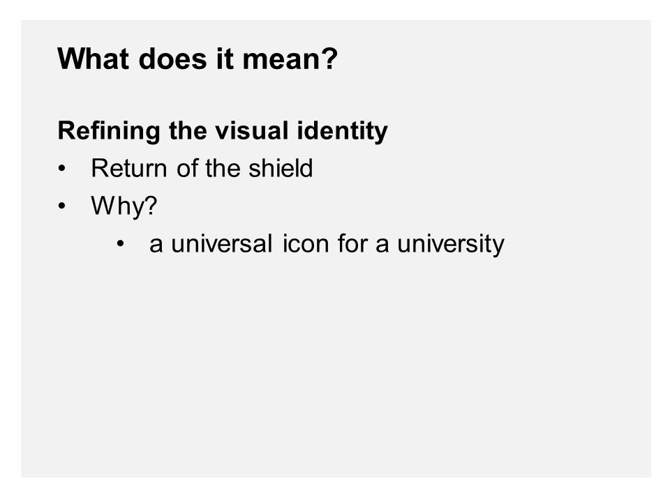 Refining the visual identity Return of the shield Why.
