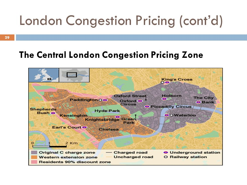 London Congestion Pricing (cont'd) 29 The Central London Congestion Pricing Zone