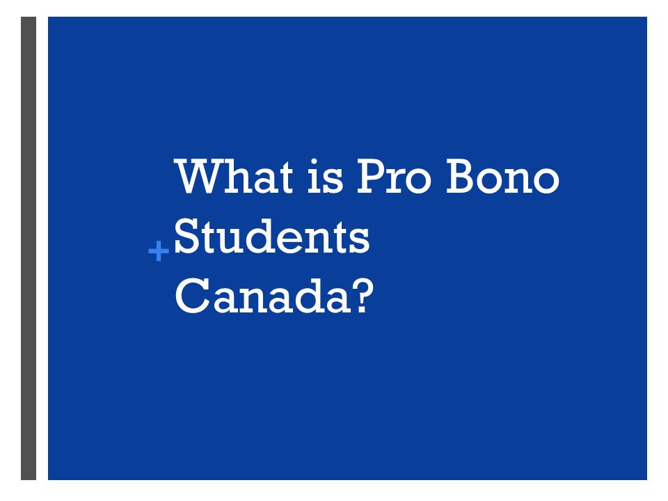 + What is Pro Bono Students Canada