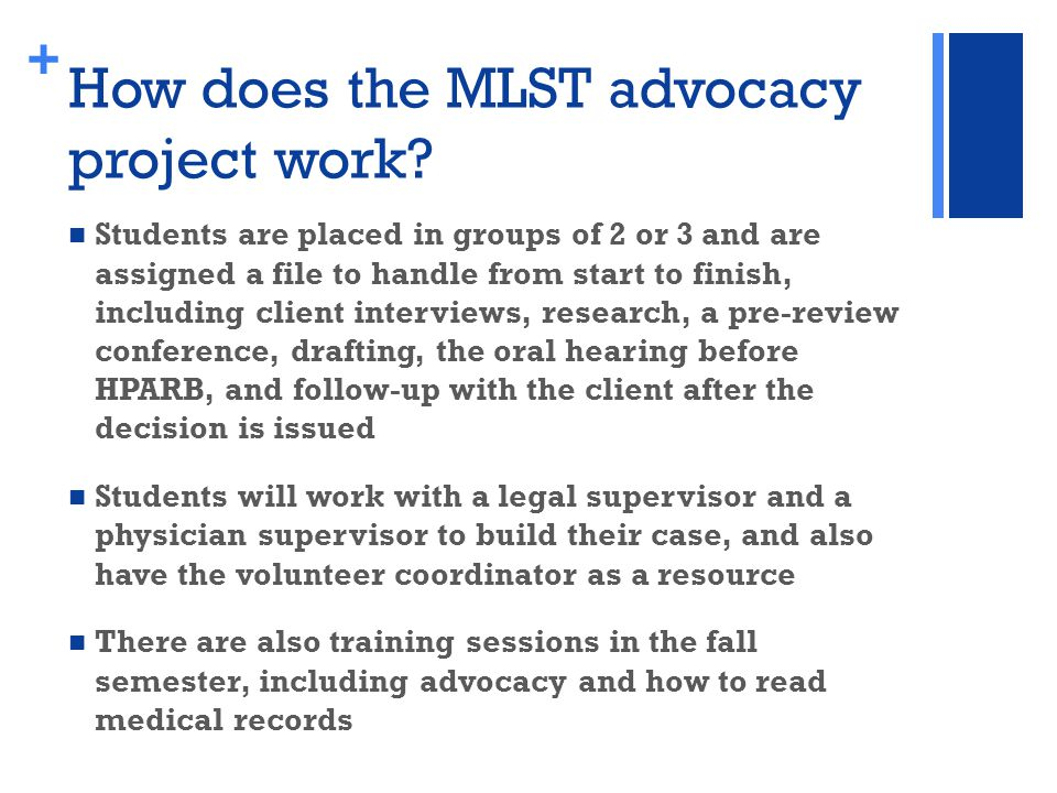 + How does the MLST advocacy project work.