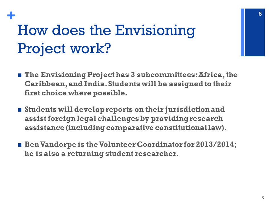 + 8 + How does the Envisioning Project work.