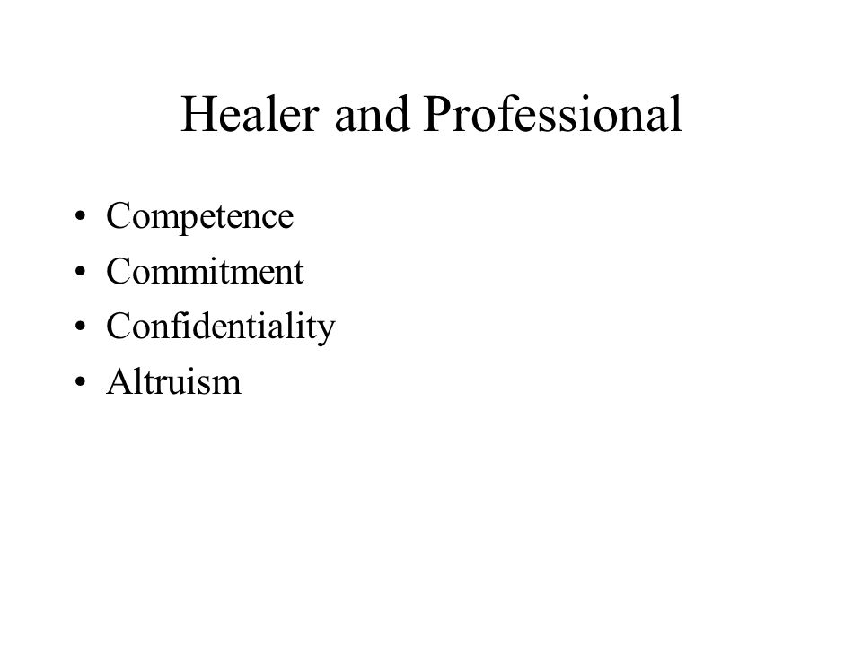 Healer and Professional Competence Commitment Confidentiality Altruism