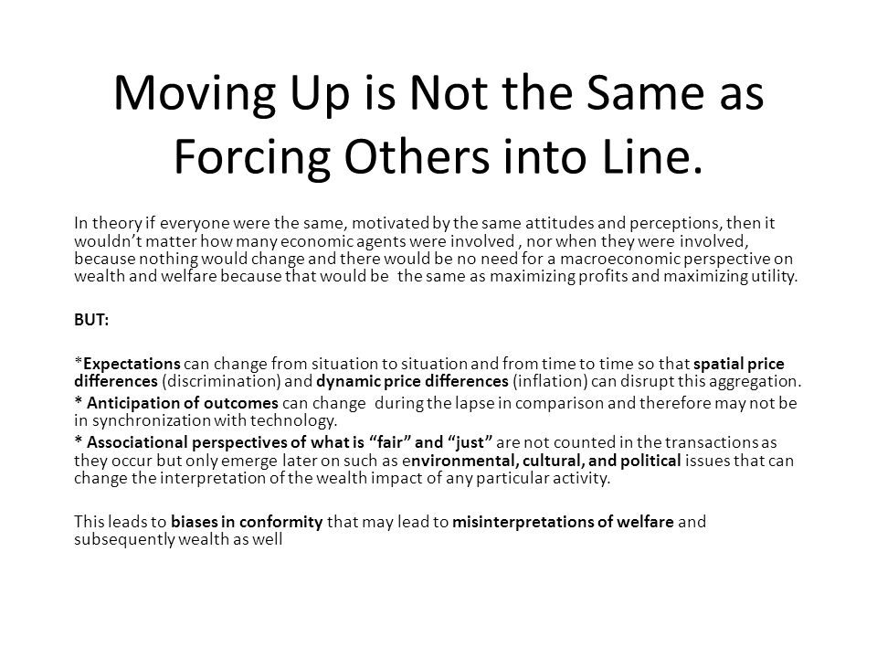Moving Up is Not the Same as Forcing Others into Line.