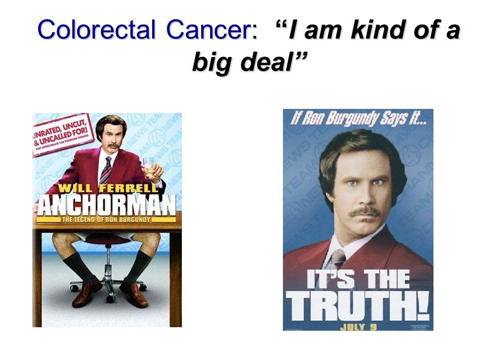 """Colorectal Cancer: """"I am kind of a big deal"""""""