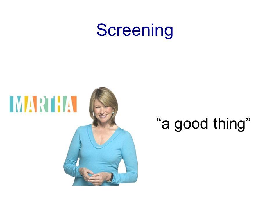 "Screening ""a good thing"""