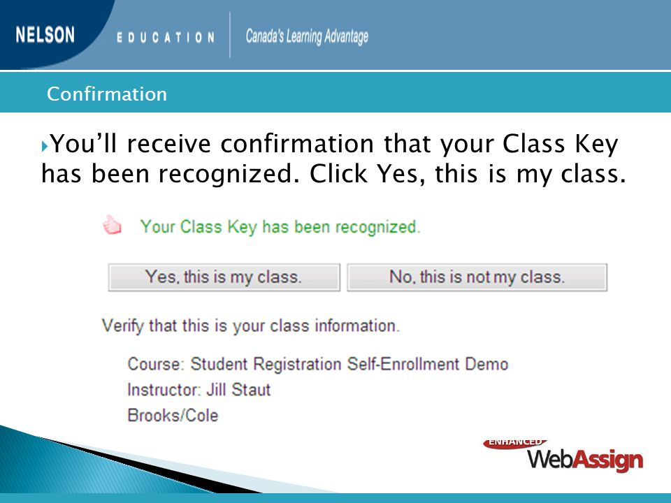  You'll receive confirmation that your Class Key has been recognized.