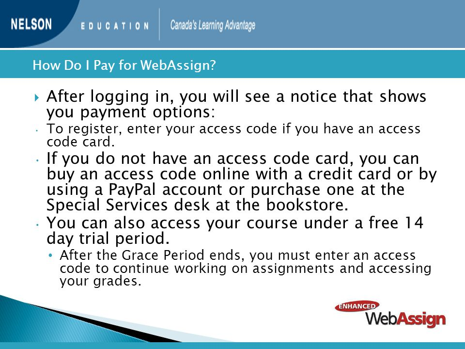  After logging in, you will see a notice that shows you payment options: To register, enter your access code if you have an access code card. If you