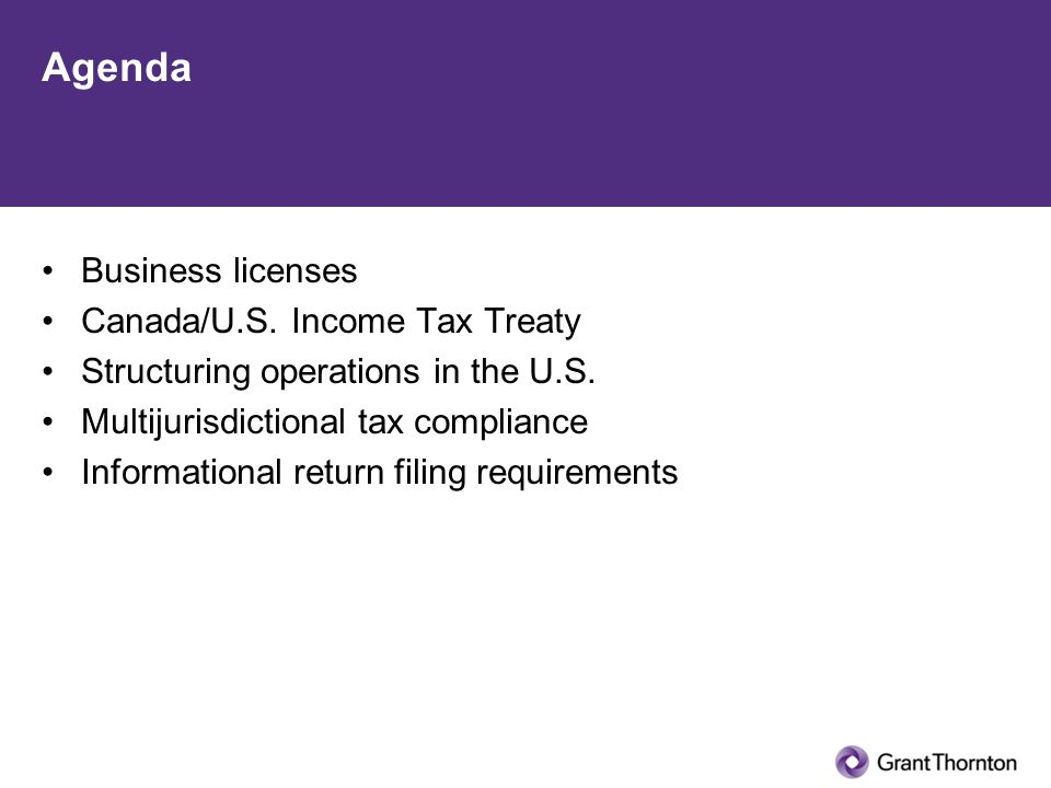 Agenda Business licenses Canada/U.S. Income Tax Treaty Structuring operations in the U.S.