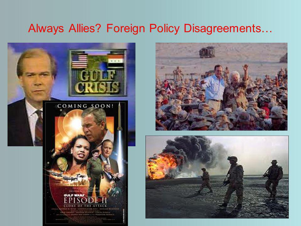 Always Allies Foreign Policy Disagreements…