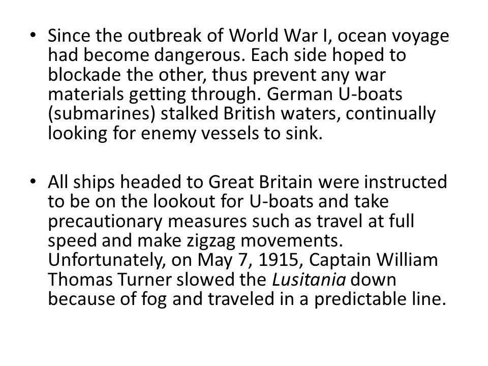 At the time, the Allies thought the Germans had launched two or three torpedoes to sink the Lusitania.