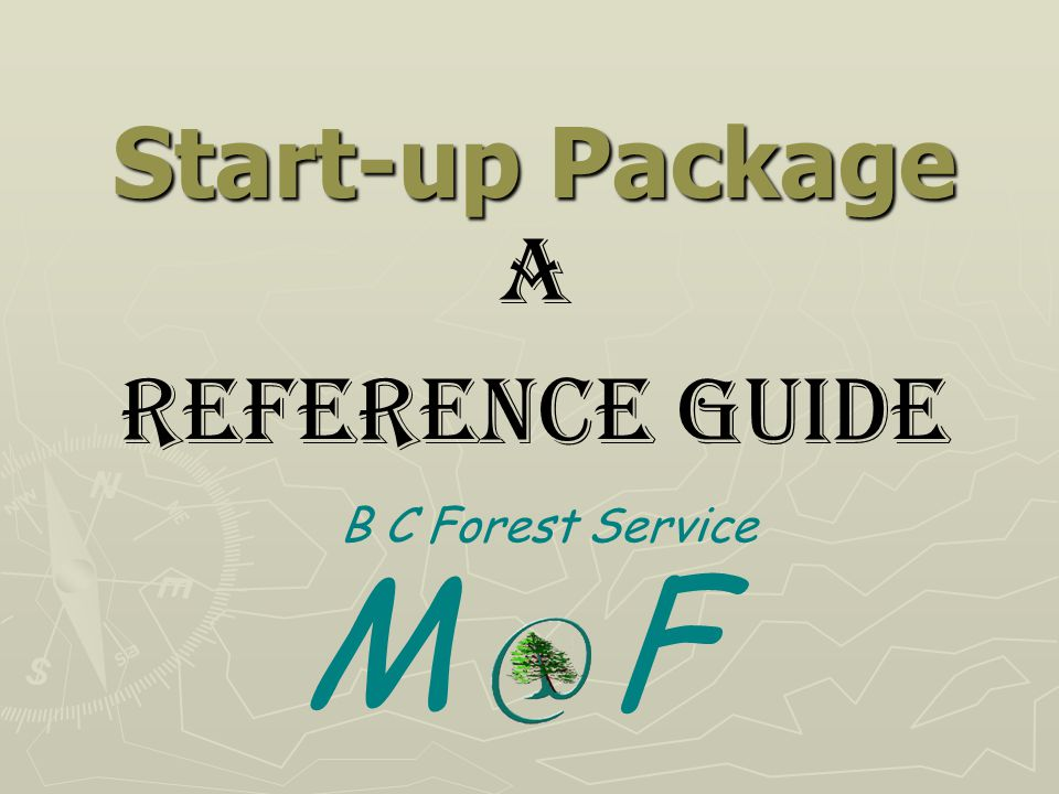 Start-up Package A reference Guide B C Forest Service M F
