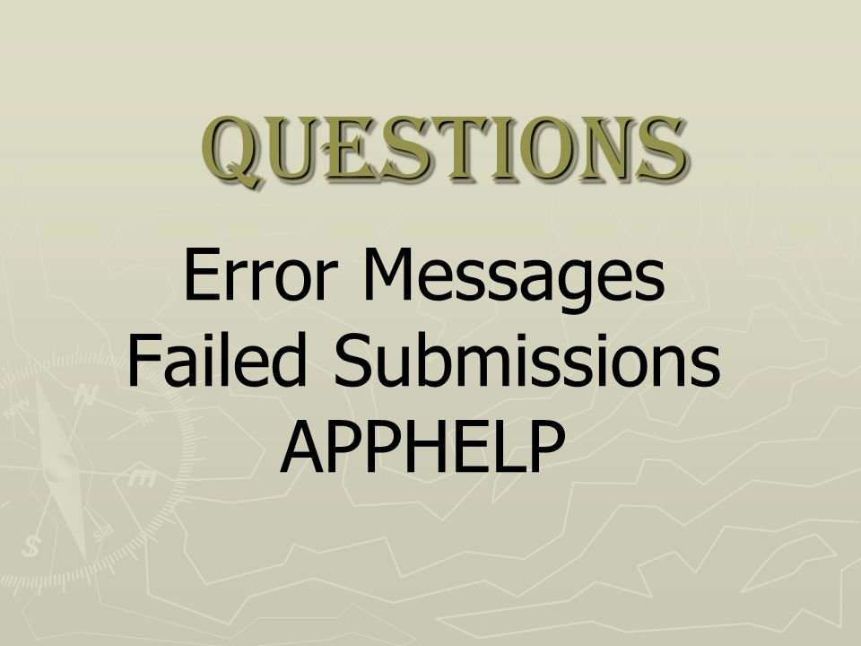 Questions Error Messages Failed Submissions APPHELP
