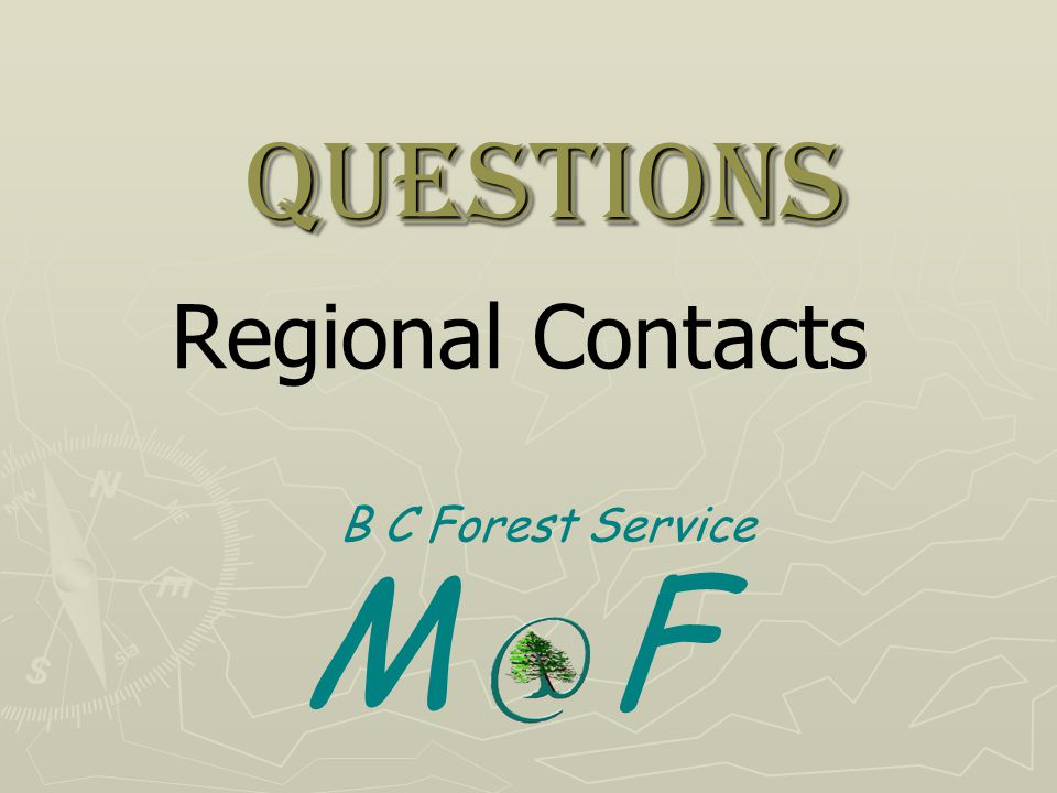 Questions Regional Contacts B C Forest Service M F