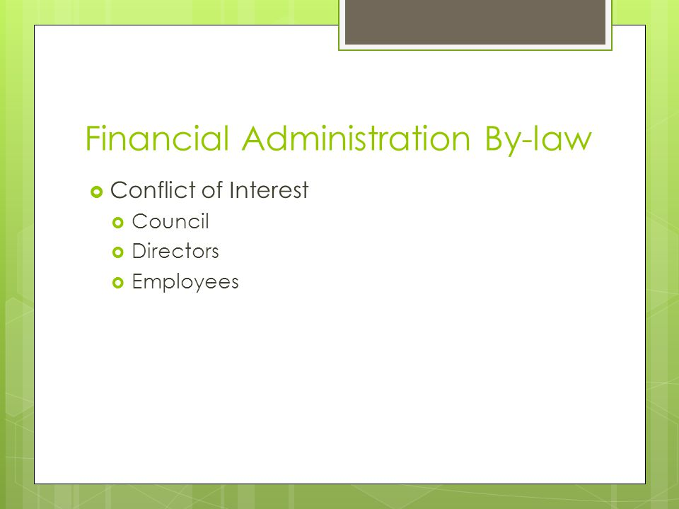 Financial Administration By-law  Conflict of Interest  Council  Directors  Employees