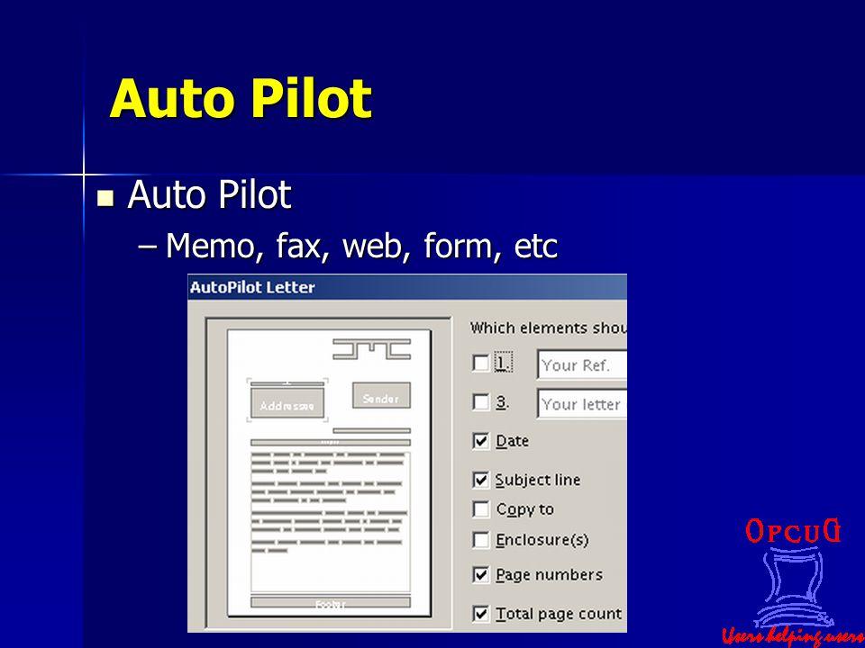 Auto Pilot Auto Pilot Auto Pilot –Memo, fax, web, form, etc